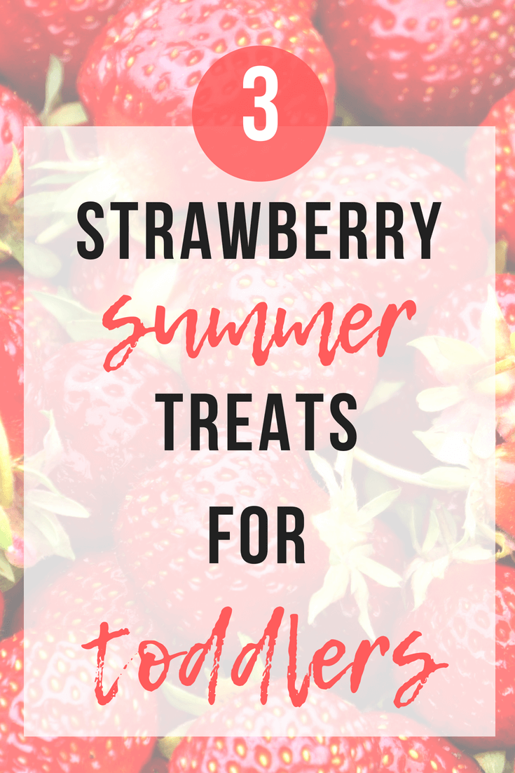 3 Strawberry Summer Treats For Toddlers | www.thevegasmom.com