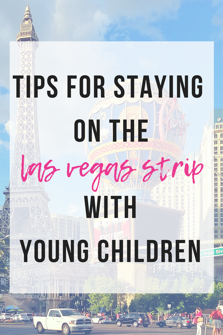 Tips For Staying On The Las Vegas Strip With Young Children | www.thevegasmom.com
