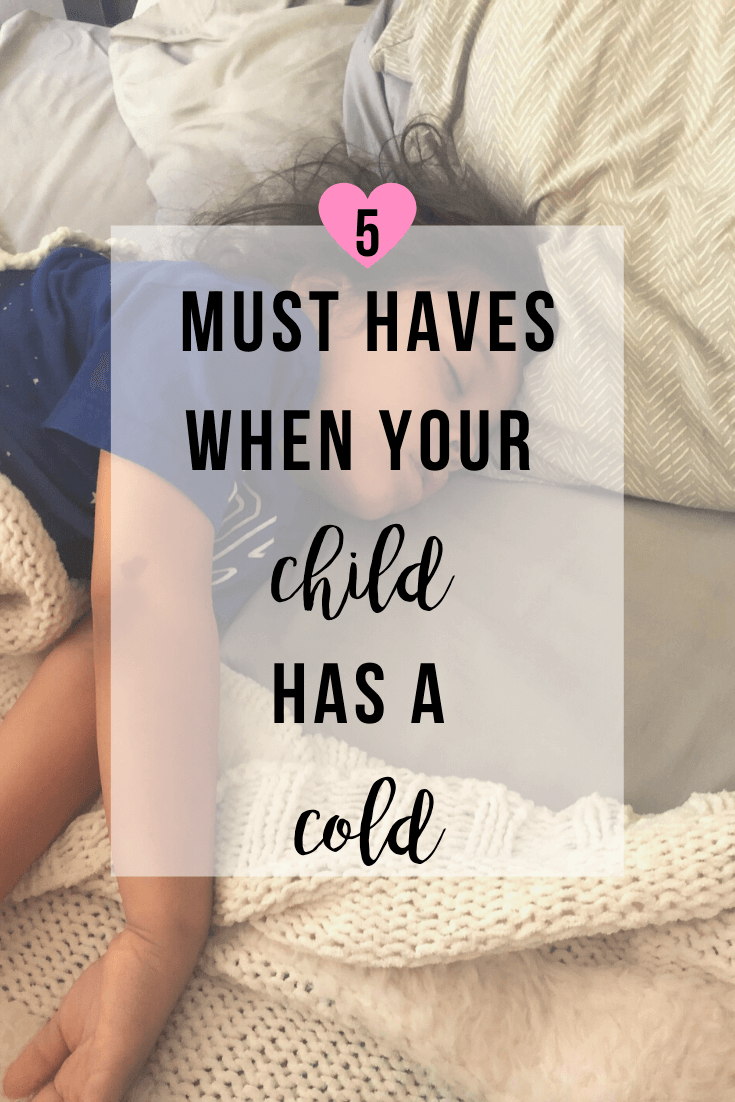5 Must Haves When Your Child Has a Cold | www.thevegasmom.com
