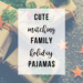 Matching Family Holiday Pajamas | www.thevegasmom.com
