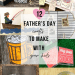 12 Father's Day Gift to Make With Your Kids | www.thevegasmom.com